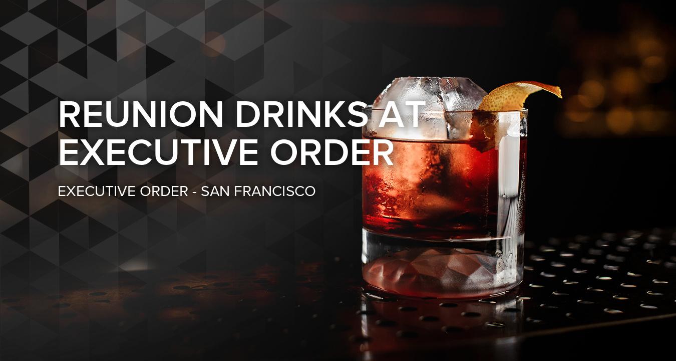 Reunion Drinks at Executive Order