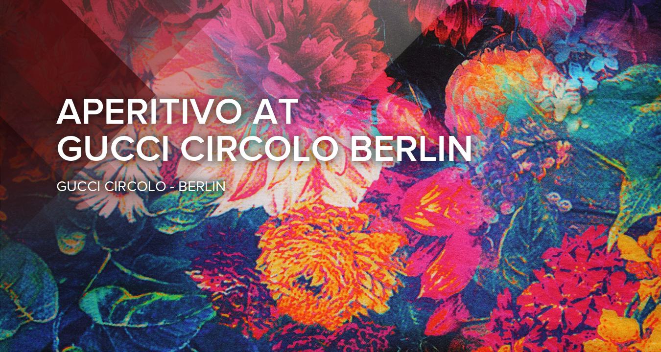 Aperitivo at Gucci Circolo Berlin